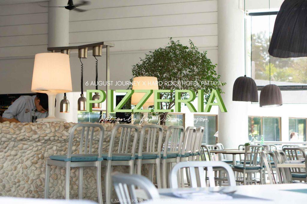 Pizzeria |ร้านอร่อยบรรยากาศดีๆ ใน Hard Rock Pattaya (รีวิว)