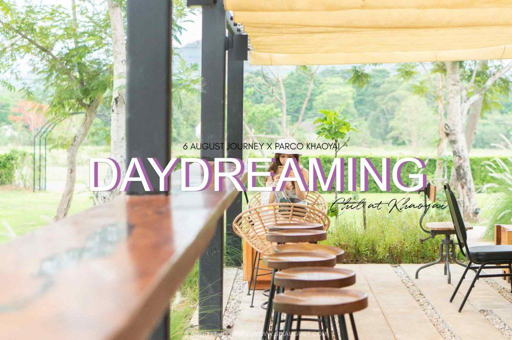 Daydreaming เขาใหญ่ |อีกจุดเช็คอินชิลๆ ที่เขาใหญ่นี่เอง [รีวิว]