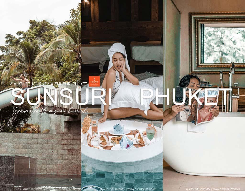Sunsuri Phuket |อีก 1 ที่พักสำหรับคนอยากชาร์ตแบตให้ตัวเอง